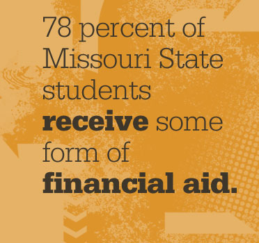 78 percent of Missouri State student receive some form of financial aid