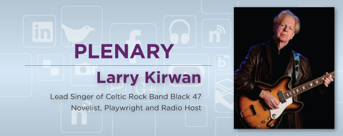 Larry Kirwan, Lead Singer of Celtic Rock Band Black 47, Novelist, Playwright and Radio Host