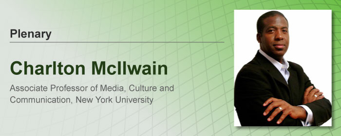 Charlton Mcllwain, Associate Professor of Media, Culture and Community, New York University
