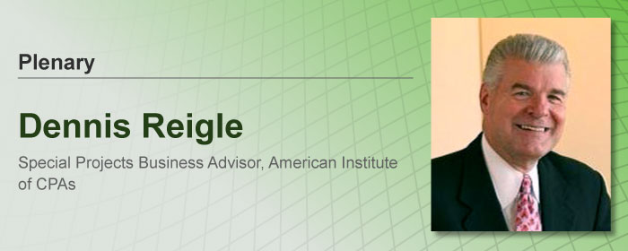 Dennis Reigle, Special Projects Business Advisor, American Institute of CPAs