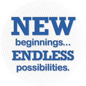 New beginnings . . . endless possibilities.
