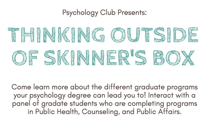 Psychology Club Presents: Thinking Outside of Skinner's Box