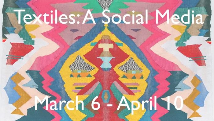 Textiles: A Social Media Exhibition