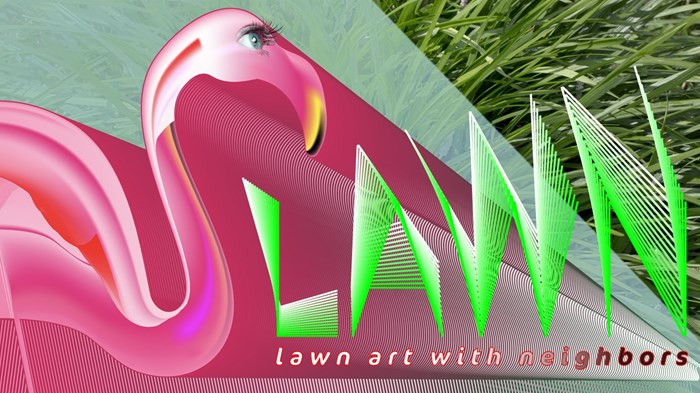 L.A.W.N - Lawn Art With Neighbors