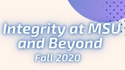 Academic Integrity at MSU and Beyond