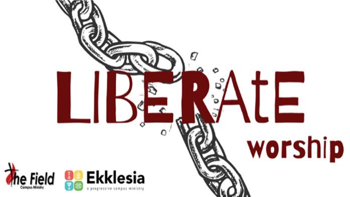 LIBERAtE Worship Service