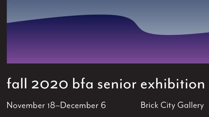 Fall 2020 BFA Senior Exhibition