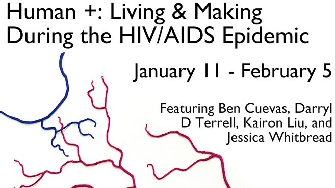 Human +: Living & Making during the HIV/AIDS Epidemic Exhibition