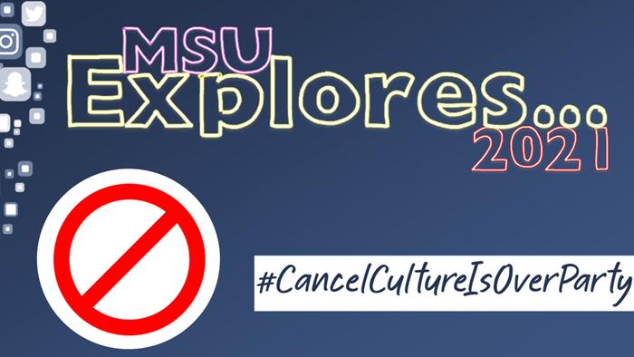 MSU Explores ... #CancelCultureIsOverParty