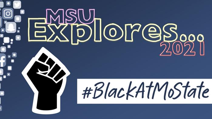 MSU Explores ... #BlackAtMoState