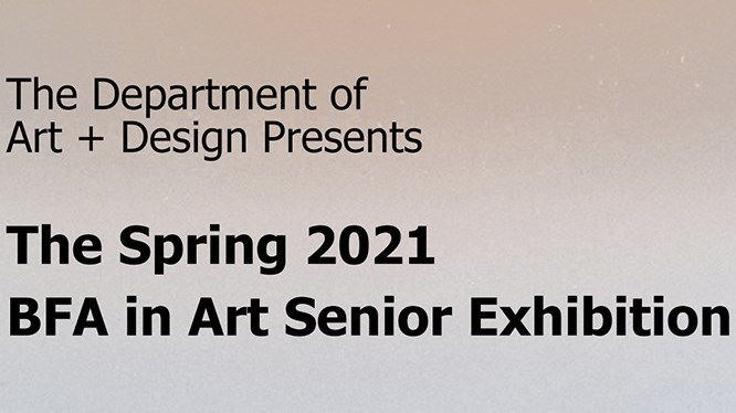 Spring 2021 BFA in Art Senior Exhibition