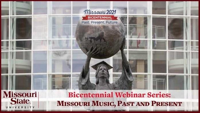 Missouri Bicentennial Webinar - Missouri Music, Past and Present