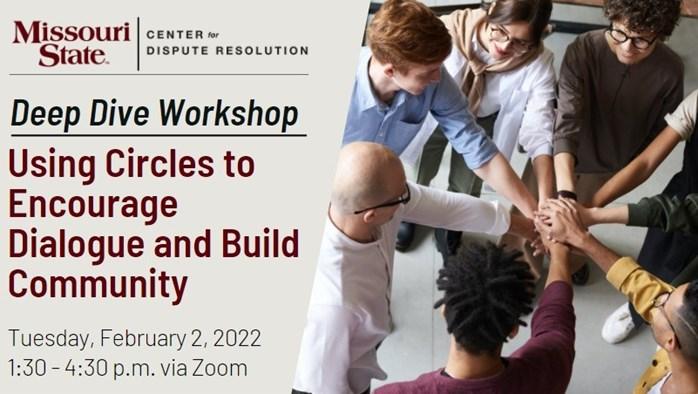 Using Circles to Encourage Dialogue & Build Community: A Campus Conflict Deep Dive Workshop