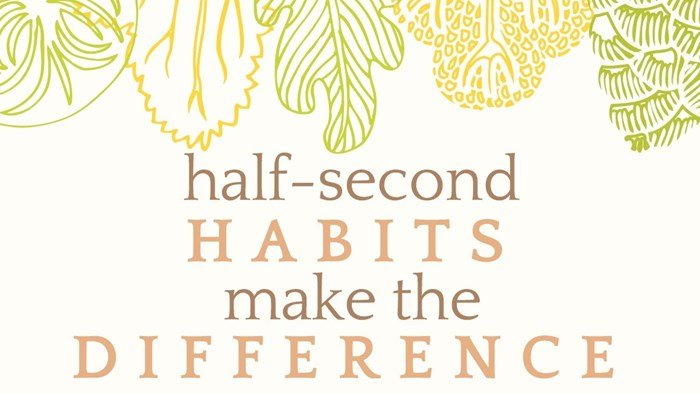 Sustainability Workshops: Half Second Habits Make the Difference