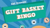 SAC Presents: Gift Basket Bingo