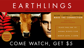 CANCELED:  Earthlings Challenge: Get $5 to watch a film and free food