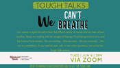 Tough Talks: We Can't Breathe
