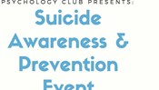 Psychology Club Presents: Suicide Awareness & Prevention Event