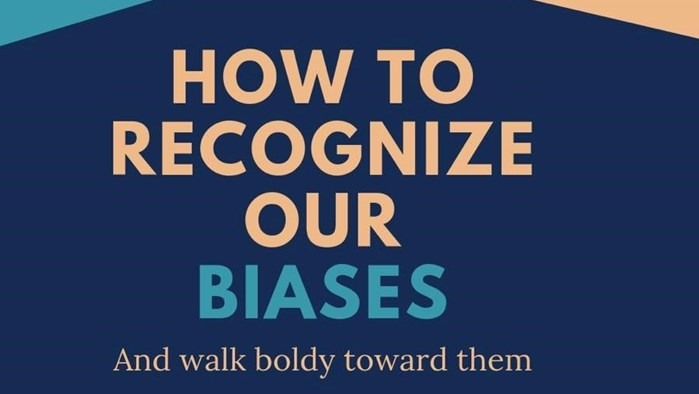 Psychology Club Presents: How To Recognize Our Biases and Walk Boldly Toward Them