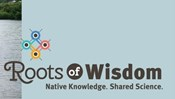"Smithsonian Traveling Exhibit ""Roots of Wisdom"""