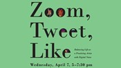 Zoom, Tweet, Like - Balancing Life as a Practicing Artist with Digital Noise