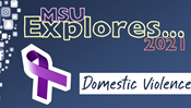 MSU Explores ... Domestic Violence