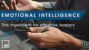 Emotional Intelligence: The Ingredient for Effective Leaders
