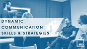 Dynamic Communication Skills and Strategies