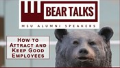 BearTalks Webinar - How to Attract and Keep Good Employees
