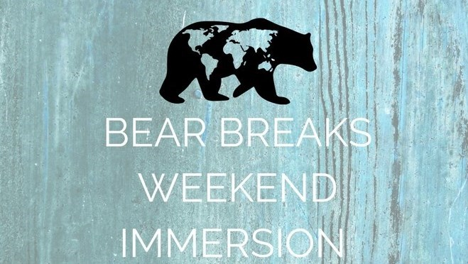 Bear Breaks Weekend Immersion: Health and Wellness in Our Community